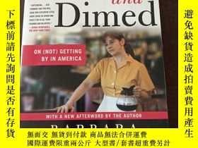 二手書博民逛書店Nickel罕見and Dimed: On (Not) Getting By in America(英文原版)