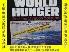 二手書博民逛書店The罕見Dark Hole of World Hunger a