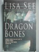 【書寶二手書T8/原文小說_IBQ】Dragon Bones_Lisa See