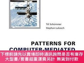 二手書博民逛書店Patterns罕見For Computer-mediated InteractionY255174 Till