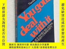 二手書博民逛書店you罕見gotta deal withitY196496