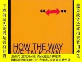 二手書博民逛書店How罕見The Way We Talk Can Change The Way We Work: Seven La