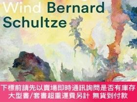二手書博民逛書店Bernard罕見Schultze: A Bright Wisp, a Glistening Wind, A 10