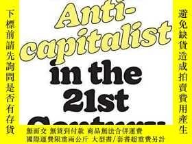 二手書博民逛書店How罕見To Be An Anticapitalist In The Twenty-first Century奇