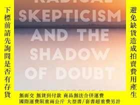 二手書博民逛書店Radical罕見Skepticism And The Shadow Of DoubtY256260 Eli