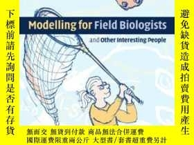 二手書博民逛書店Modelling罕見For Field Biologists And Other Interesting Peo