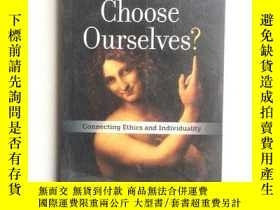 二手書博民逛書店Can罕見We Choose Ourselves?: Conne