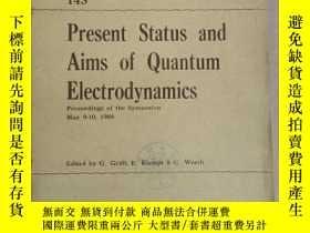 二手書博民逛書店present罕見status and aims of quantum electrodynamics(P2230