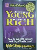 【書寶二手書T3/投資_PHY】Rich Dad s Retire Young Retire Rich_Robert T