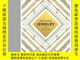 二手書博民逛書店How罕見to Wear Jewelry: 55 Styles,