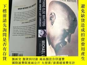 二手書博民逛書店When罕見Nothing Else Matters: Michael Jordans Last Comeback