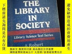 二手書博民逛書店The罕見Library in Society (英文)Y16149