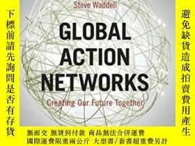 二手書博民逛書店Global罕見Action Networks: Creating Our Future Together (bo