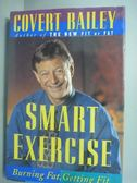 【書寶二手書T5/體育_WGD】Smart Exercise_Covert Bailey