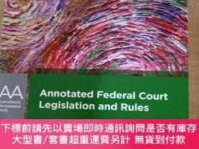 二手書博民逛書店【外文原版】罕見Annotated Federal Court Legislation and Rules 附加說