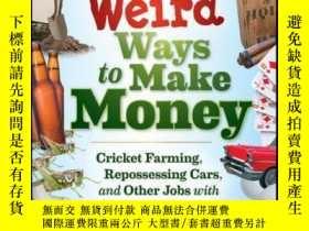 二手書博民逛書店101罕見Weird Ways to Make Money: Cricket Farming, Repossess