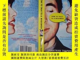 二手書博民逛書店How罕見to Talk to a Widower(詳見圖)Y6583 Jonathan Tropper 詳見