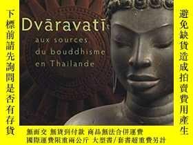 二手書博民逛書店Dvaravati罕見: Aux sources du boud