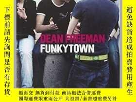 二手書博民逛書店Dean罕見Freeman: FunkyTownY242812