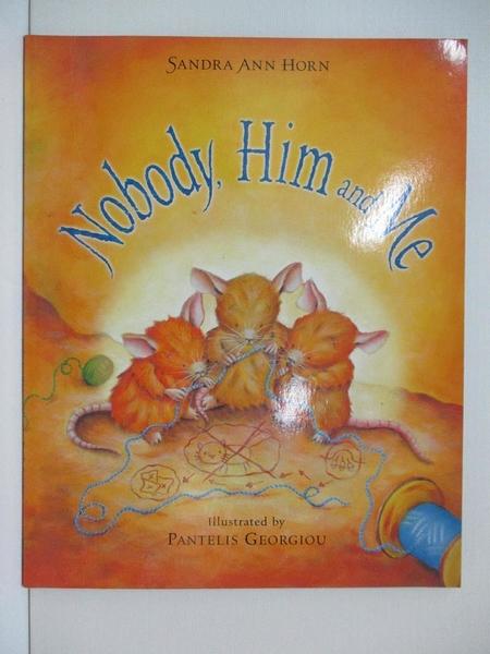 【書寶二手書T1/少年童書_DPU】Nobody, Him and Me_Sandra Ann Horn