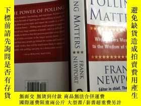 二手書博民逛書店Polling罕見Matters: Why Leaders Mu