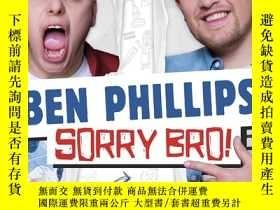 二手書博民逛書店Sorry罕見Bro! (英語) (精裝 未拆封)Y200786
