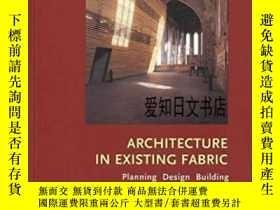 二手書博民逛書店【罕見】2003年出版 Architecture In Existing FabricY175576 Joha