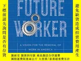二手書博民逛書店The罕見Once And Future WorkerY364682 Oren Cass Encounter