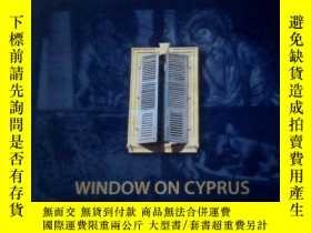 二手書博民逛書店WINDOW罕見ON CYPRUS 塞浦路斯【精裝本】11905