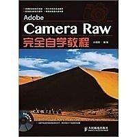 簡體書-十日到貨 R3YY【Adobe Camera Raw完全自學教程】 9787115312839 人民郵電出版社 作者:作...