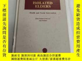 二手書博民逛書店Isolated罕見Elders: Health and Social InterventionY248636