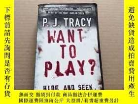 二手書博民逛書店WANT罕見TO PLAY ?Y6886 P.J.TRACY p