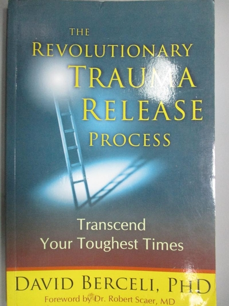 【書寶二手書T9/心理_ZEP】The Revolutionary Trauma Release Process_Ber