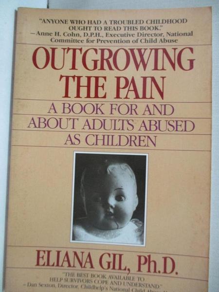 【書寶二手書T6/心理_ITU】Outgrowing the Pain: A Book for and About Adults Abused As Children_Gil, Eliana
