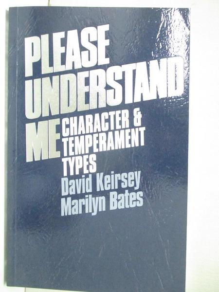 【書寶二手書T4/原文書_GKZ】Please Understand Me: Character and Temperament Types_Keirsey, David/ Bates, Marilyn