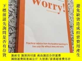 二手書博民逛書店why罕見worry !Y266787
