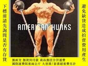 二手書博民逛書店American罕見Hunks: The Muscular Ma