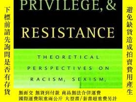 二手書博民逛書店Oppression,罕見Privilege, And ResistanceY256260 Lisa M. H