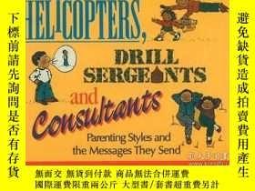 二手書博民逛書店Helicopters,罕見Drill Sergeants & Consultants: Parenting St