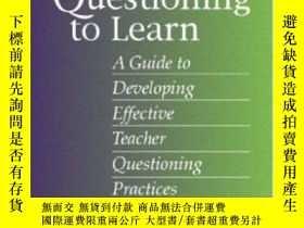 二手書博民逛書店Learning罕見To Question Questioning To Learn: Developing Ef
