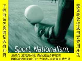 二手書博民逛書店Sport,罕見Nationalism And Globalization-體育、民族主義與全球化Y43663