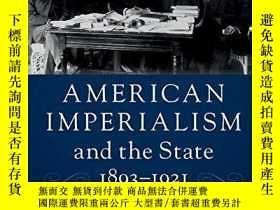 二手書博民逛書店American罕見Imperialism And The State, 1893-1921Y256260 C