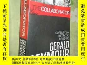 二手書博民逛書店The罕見Collaborator (Gerald Seymou