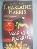 【書寶二手書T8/原文小說_IHL】Dead as a Doornail_Harris, Charlaine