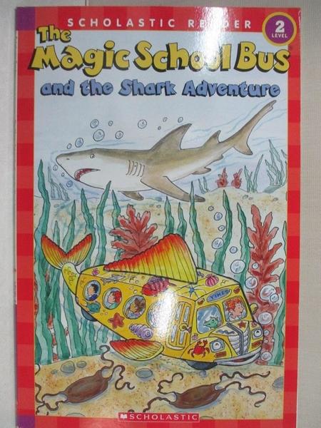 【書寶二手書T1/兒童文學_JVG】The Magic School Bus and the Shark Adventure (Scholastic Reader Level 2) Edition: first_