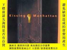 二手書博民逛書店Kissing罕見in Manhattan(封皮包塑)Y8571