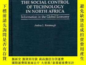 二手書博民逛書店The罕見Social Control Of Technology In North Africa: Inform