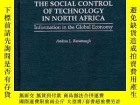 二手書博民逛書店The罕見Social Control Of Technology In North Africa: Inform