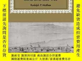 二手書博民逛書店The罕見Politics Of Trade In Safavid IranY256260 Rudolph P