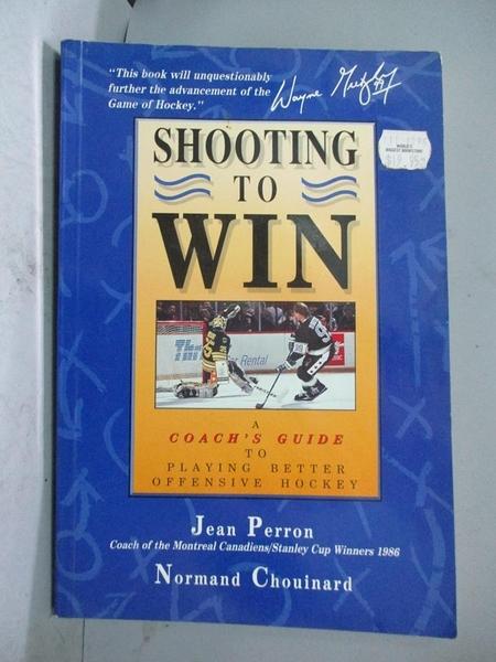 【書寶二手書T6/體育_QXQ】Shooting to Win_Jean Perron, Normand Chouinard